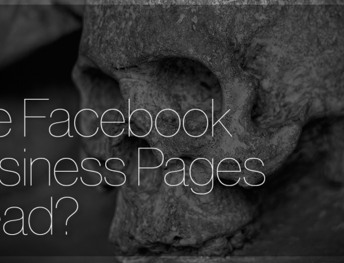 Are Facebook Business Pages Dead?