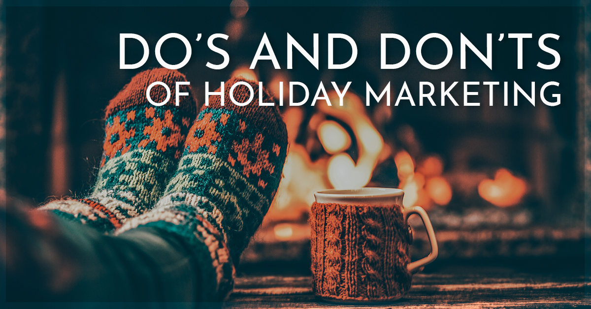 Do's and Don'ts of Holiday Marketing
