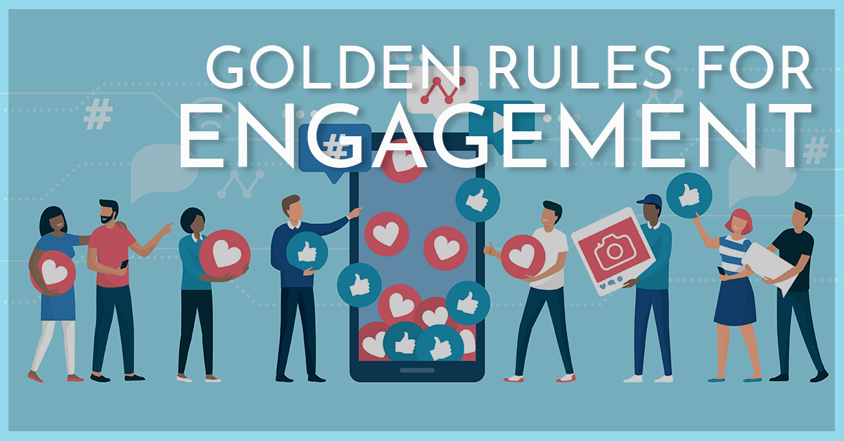 Golden Rules for Engagement