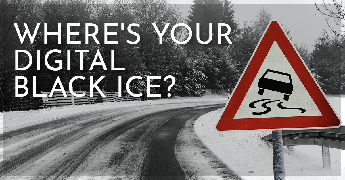 Where's Your Digital Black Ice?