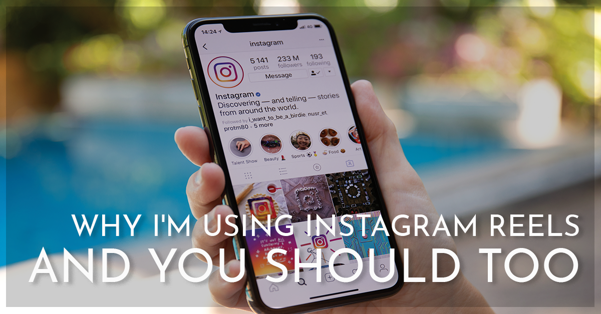 Why I'm Using Instagram Reels and You Should Too…
