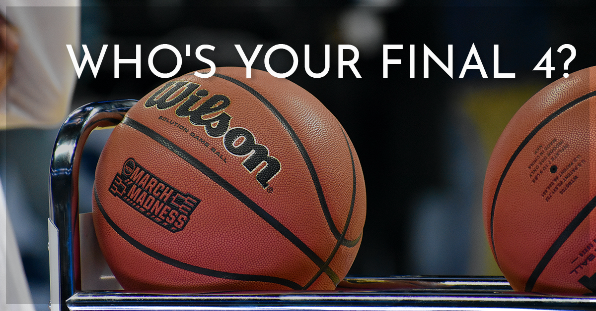 Who's Your Final 4?!? (4 Best Practices – March Madness Edition!)