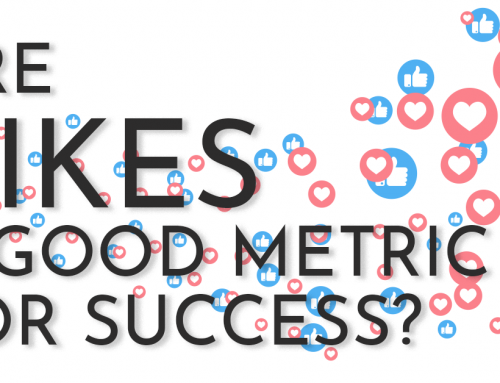 Are Likes a Good Metric for Success?