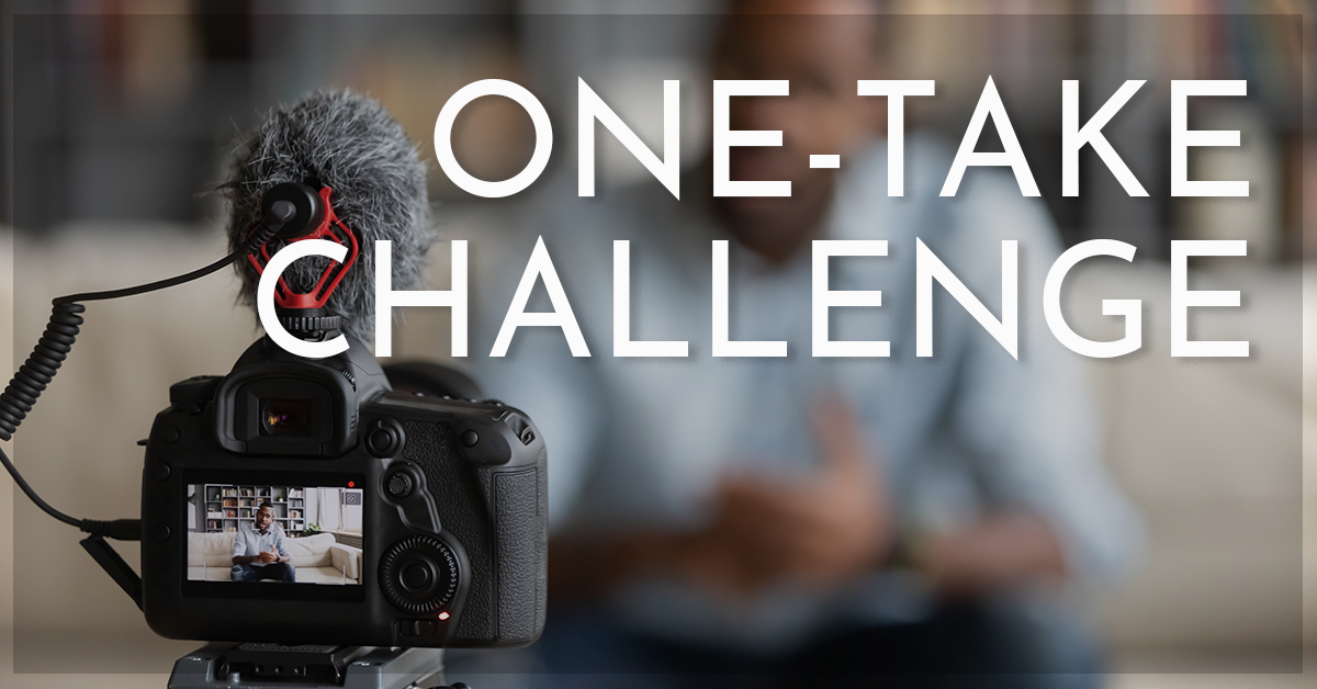 The One-Take Challenge!