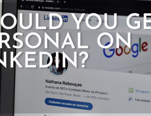 Should You Get Personal on Linkedin?